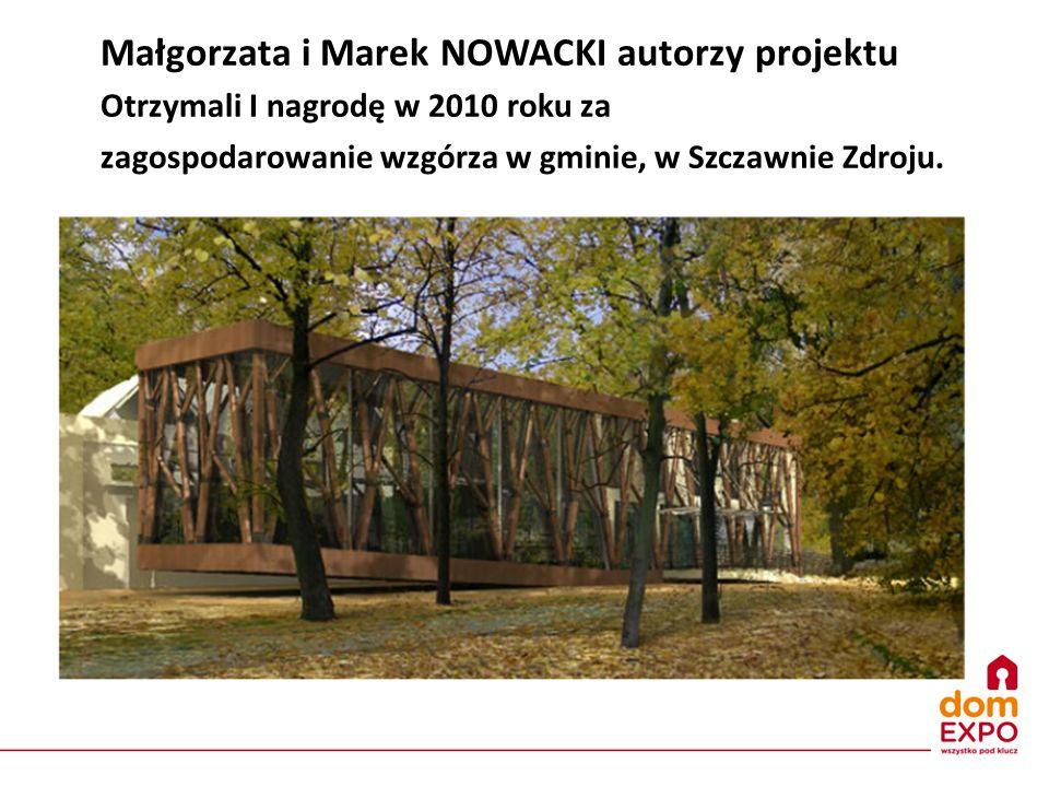 Małgorzata i Marek NOWACKI autorzy projektu Otrzymali I nagrodę w 2010 roku za zagospodarowanie wzgórza w gminie, w Szczawnie Zdroju.