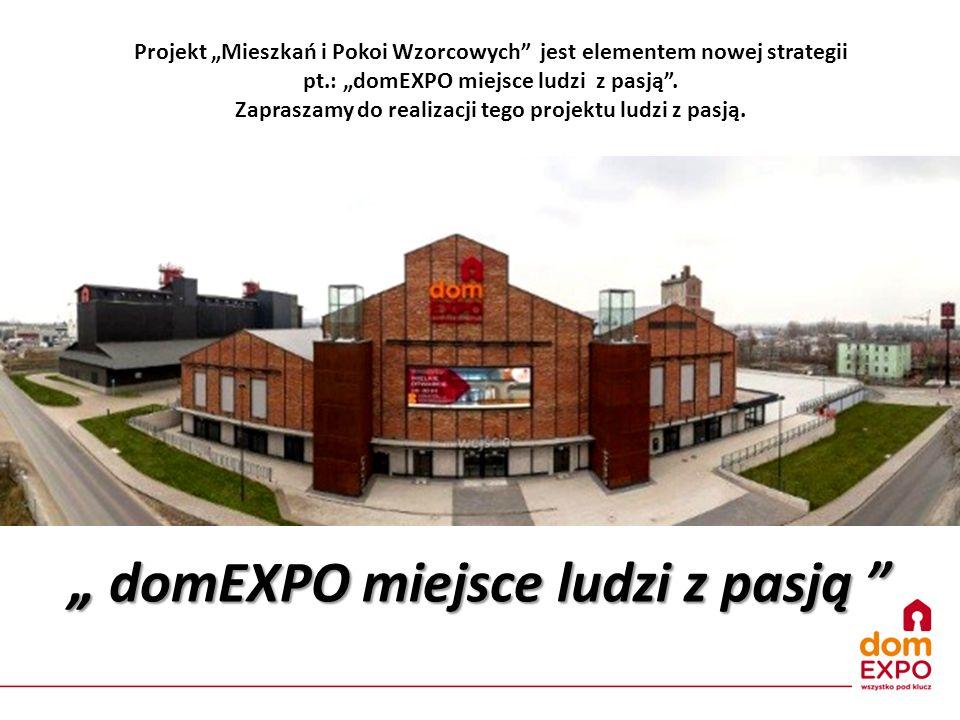 """,, domEXPO miejsce ludzi z pasją """" Projekt """"Mieszkań i Pokoi Wzorcowych"""" jest elementem nowej strategii pt.: """"domEXPO miejsce ludzi z pasją"""". Zaprasza"""