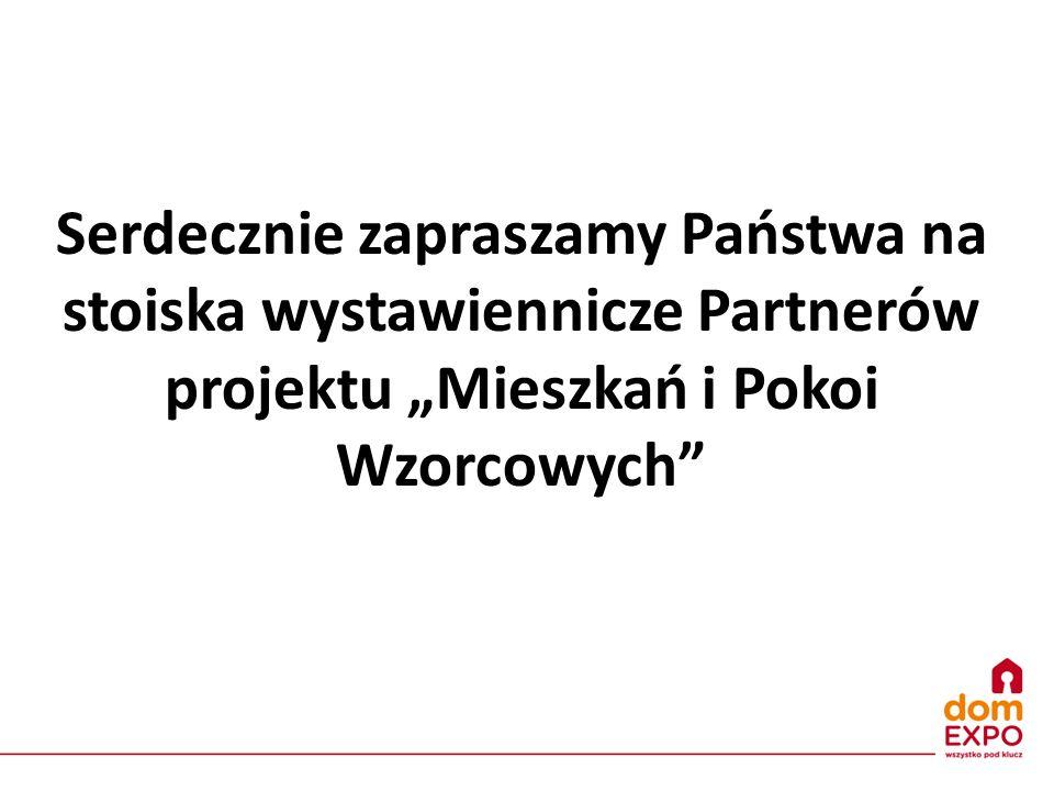 """Serdecznie zapraszamy Państwa na stoiska wystawiennicze Partnerów projektu """"Mieszkań i Pokoi Wzorcowych"""