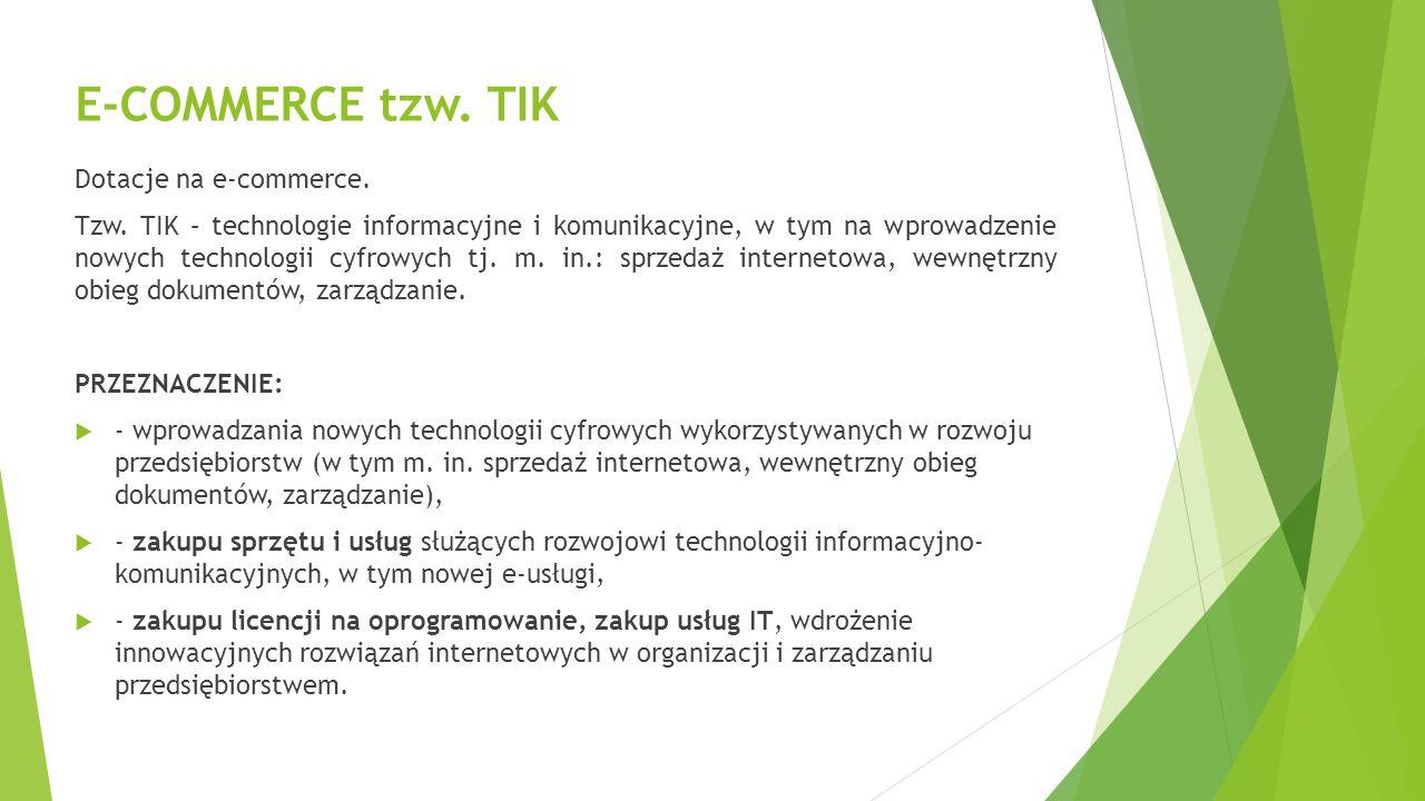 E-COMMERCE tzw. TIK Dotacje na e-commerce. Tzw.