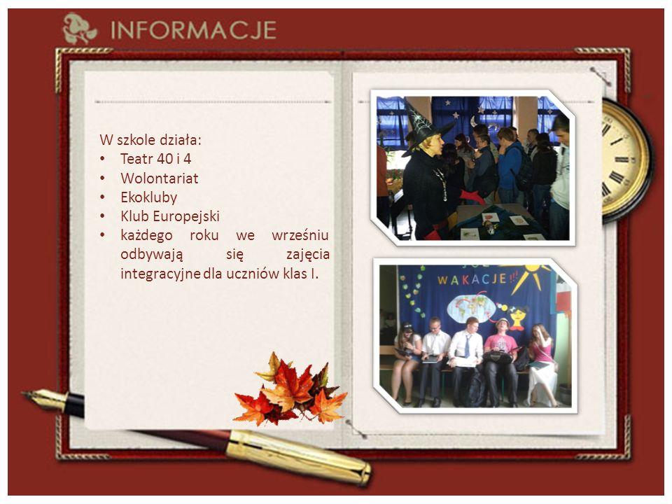 W szkole działa: Teatr 40 i 4 Wolontariat Ekokluby Klub Europejski każdego roku we wrześniu odbywają się zajęcia integracyjne dla uczniów klas I.