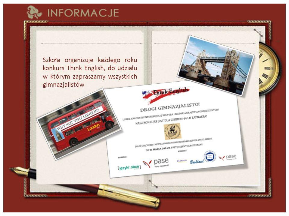 Szkoła organizuje każdego roku konkurs Think English, do udziału w którym zapraszamy wszystkich gimnazjalistów