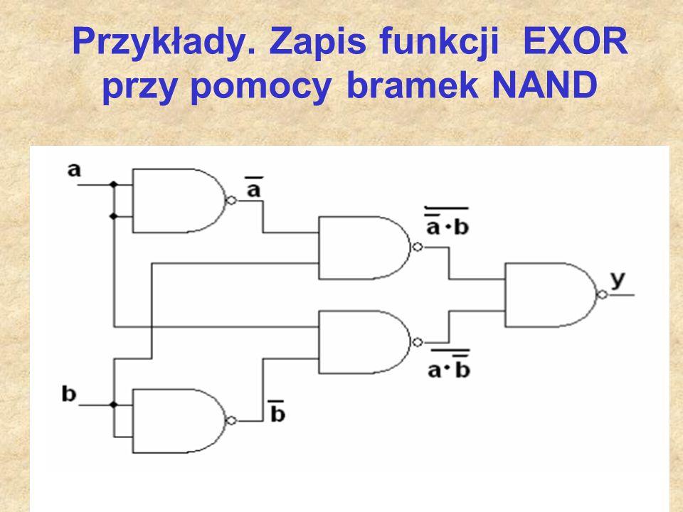 Przykłady. Zapis funkcji EXOR przy pomocy bramek NAND