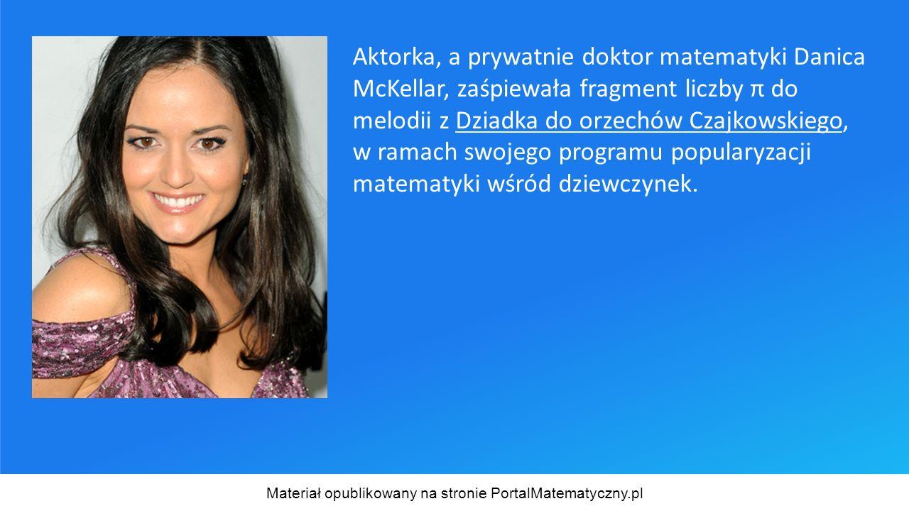 Aktorka, a prywatnie doktor matematyki Danica McKellar, zaśpiewała fragment liczby π do melodii z Dziadka do orzechów Czajkowskiego, w ramach swojego programu popularyzacji matematyki wśród dziewczynek.