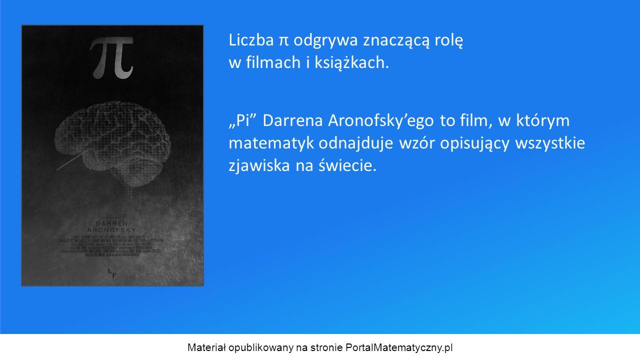 """Liczba π odgrywa znaczącą rolę w filmach i książkach. """"Pi"""" Darrena Aronofsky'ego to film, w którym matematyk odnajduje wzór opisujący wszystkie zjawis"""