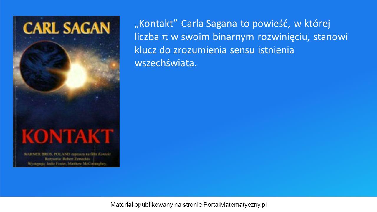 """""""Kontakt"""" Carla Sagana to powieść, w której liczba π w swoim binarnym rozwinięciu, stanowi klucz do zrozumienia sensu istnienia wszechświata. Materiał"""