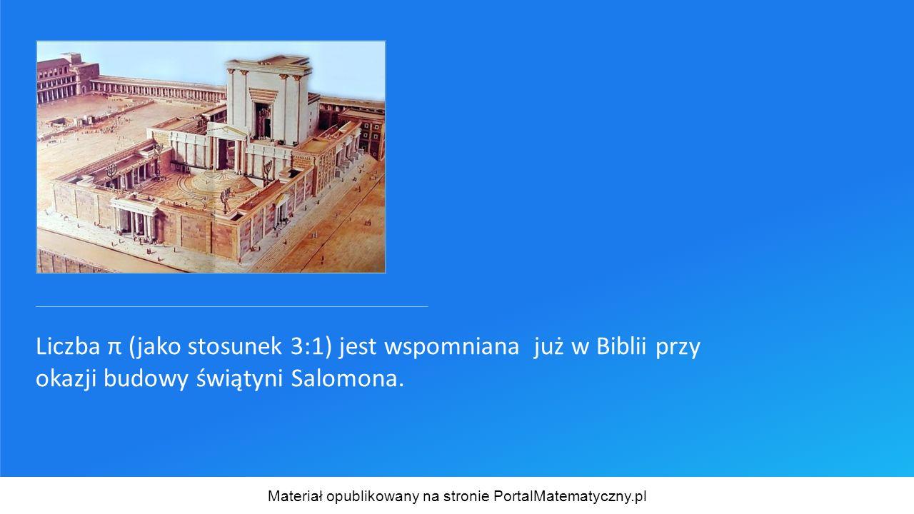 Liczba π (jako stosunek 3:1) jest wspomniana już w Biblii przy okazji budowy świątyni Salomona. Materiał opublikowany na stronie PortalMatematyczny.pl