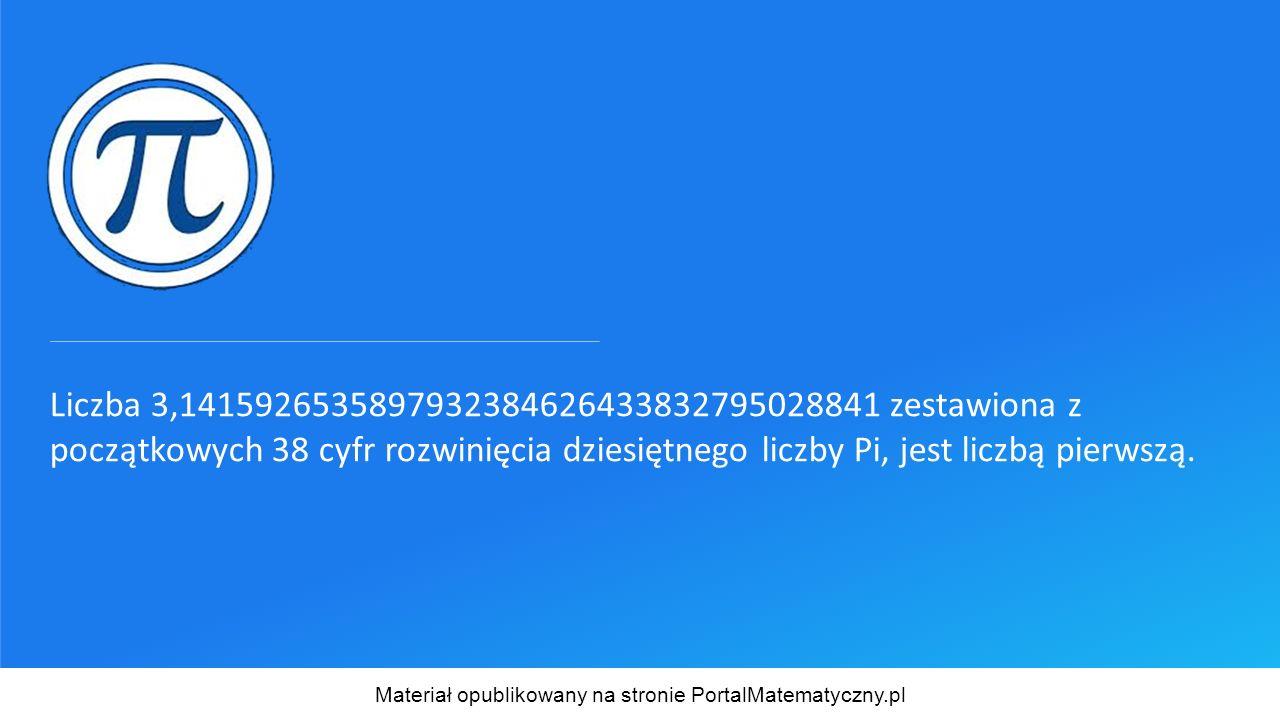 Liczba 3,1415926535897932384626433832795028841 zestawiona z początkowych 38 cyfr rozwinięcia dziesiętnego liczby Pi, jest liczbą pierwszą. Materiał op