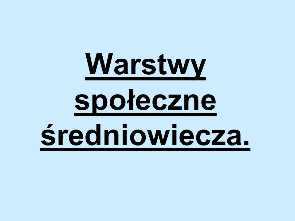 Warstwy społeczne średniowiecza.