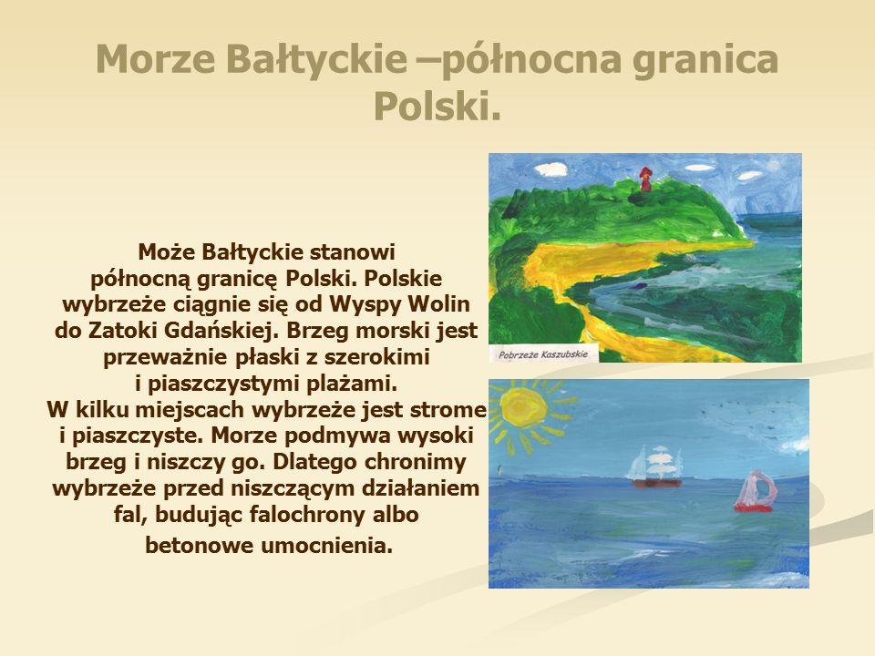 Morze Bałtyckie –północna granica Polski. Może Bałtyckie stanowi północną granicę Polski.