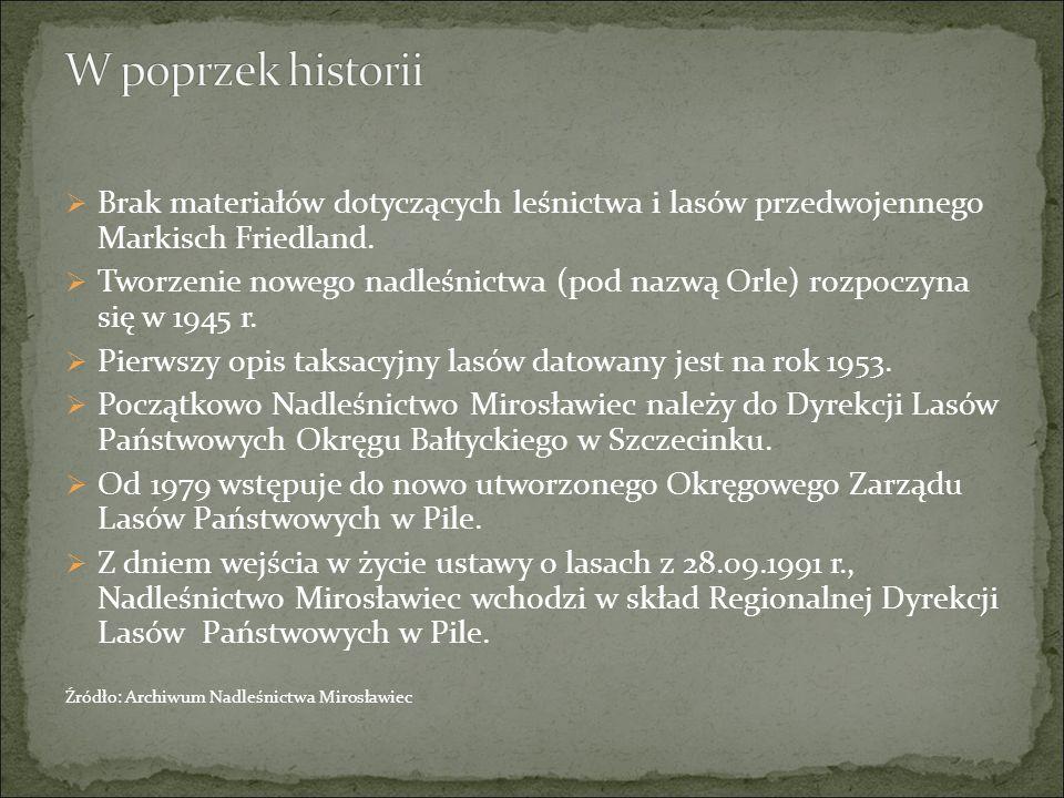 Dekretem z dnia 01.10.1945 r., tworzenie nowego nadleśnictwa zostaje powierzone Mieczysławowi Danowskiemu – jednemu z pionierów polskiego leśnictwa i wynalazcy w tej dziedzinie.