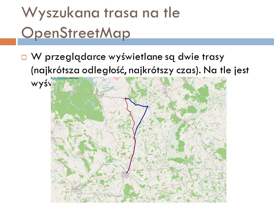 Wyszukana trasa na tle OpenStreetMap  W przeglądarce wyświetlane są dwie trasy (najkrótsza odległość, najkrótszy czas).