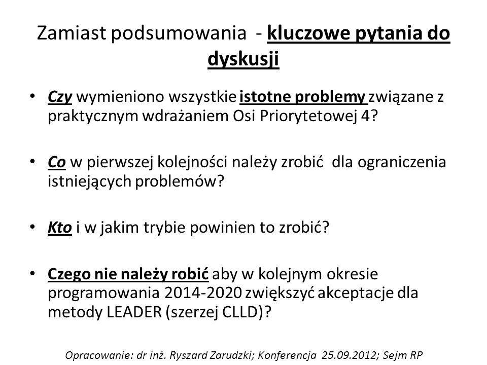 Zamiast podsumowania - kluczowe pytania do dyskusji Czy wymieniono wszystkie istotne problemy związane z praktycznym wdrażaniem Osi Priorytetowej 4.