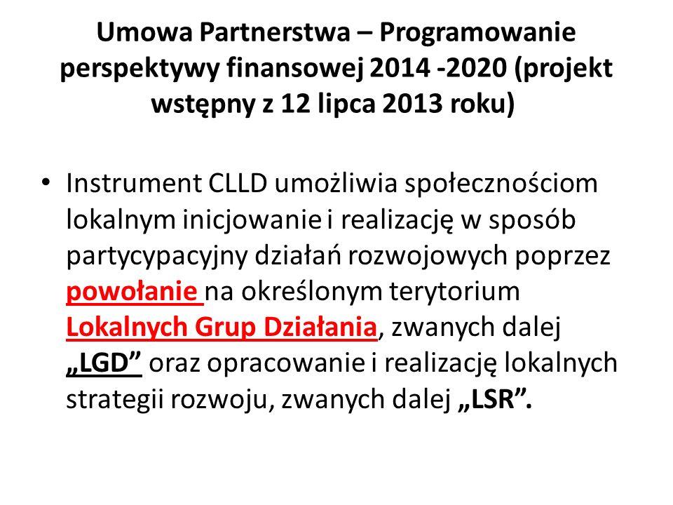 """Instrument CLLD umożliwia społecznościom lokalnym inicjowanie i realizację w sposób partycypacyjny działań rozwojowych poprzez powołanie na określonym terytorium Lokalnych Grup Działania, zwanych dalej """"LGD oraz opracowanie i realizację lokalnych strategii rozwoju, zwanych dalej """"LSR ."""