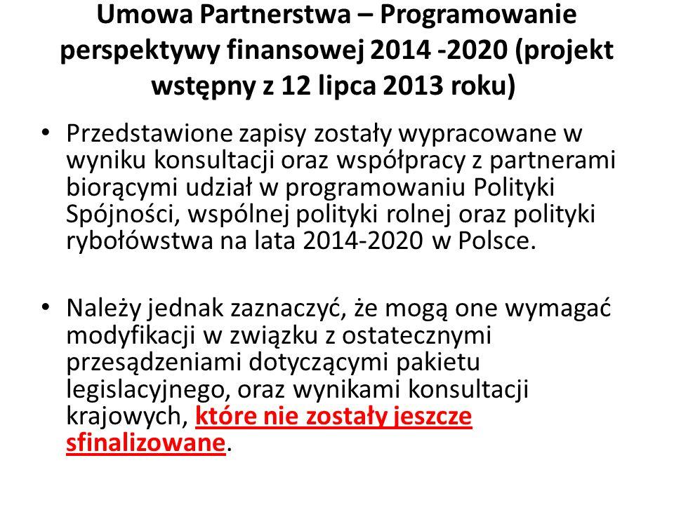 Przedstawione zapisy zostały wypracowane w wyniku konsultacji oraz współpracy z partnerami biorącymi udział w programowaniu Polityki Spójności, wspólnej polityki rolnej oraz polityki rybołówstwa na lata 2014-2020 w Polsce.