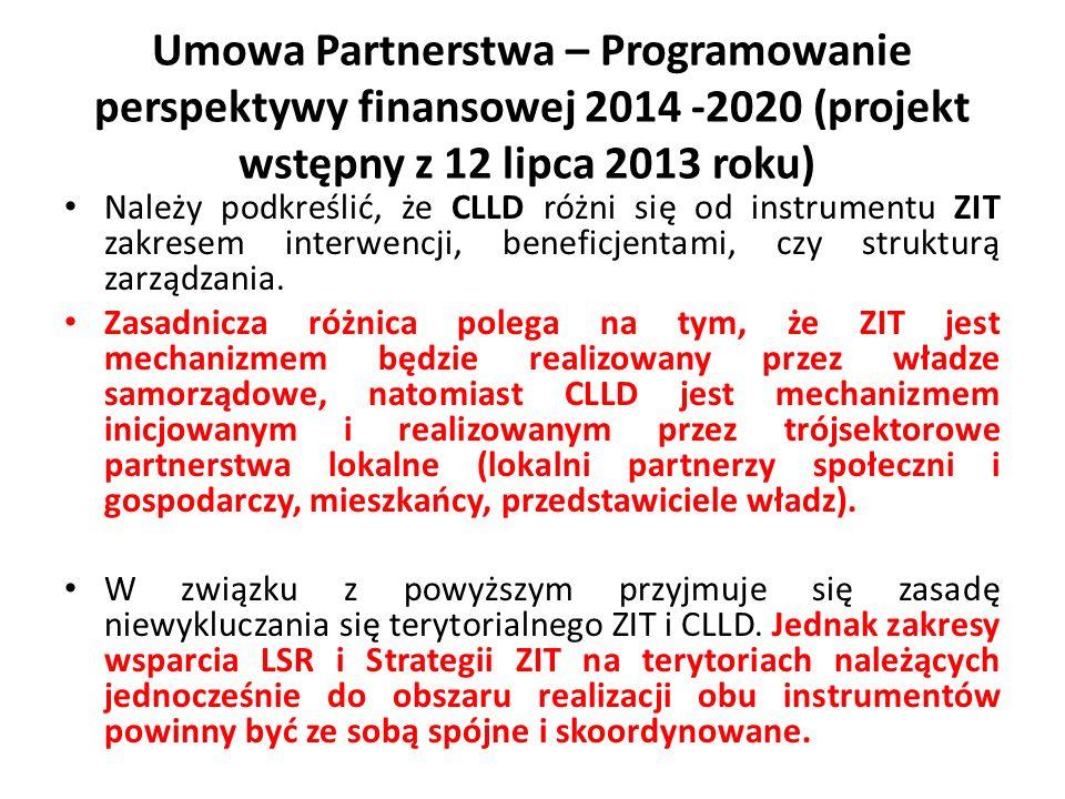 Należy podkreślić, że CLLD różni się od instrumentu ZIT zakresem interwencji, beneficjentami, czy strukturą zarządzania.