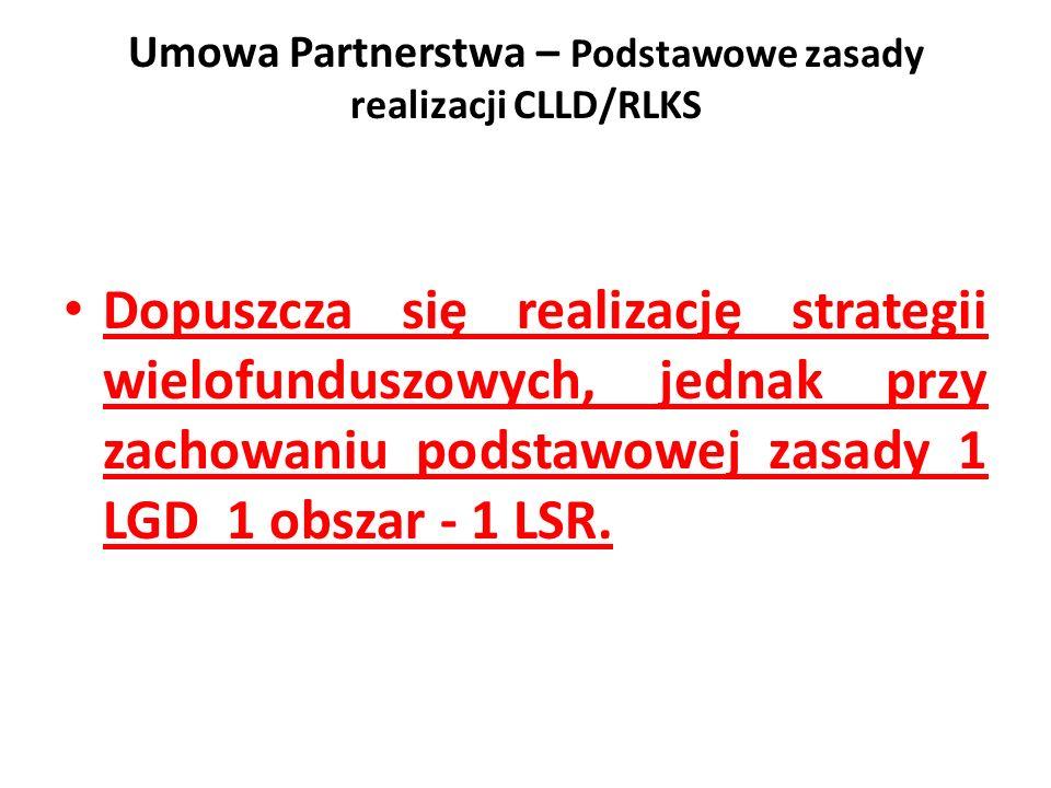 Dopuszcza się realizację strategii wielofunduszowych, jednak przy zachowaniu podstawowej zasady 1 LGD 1 obszar - 1 LSR.