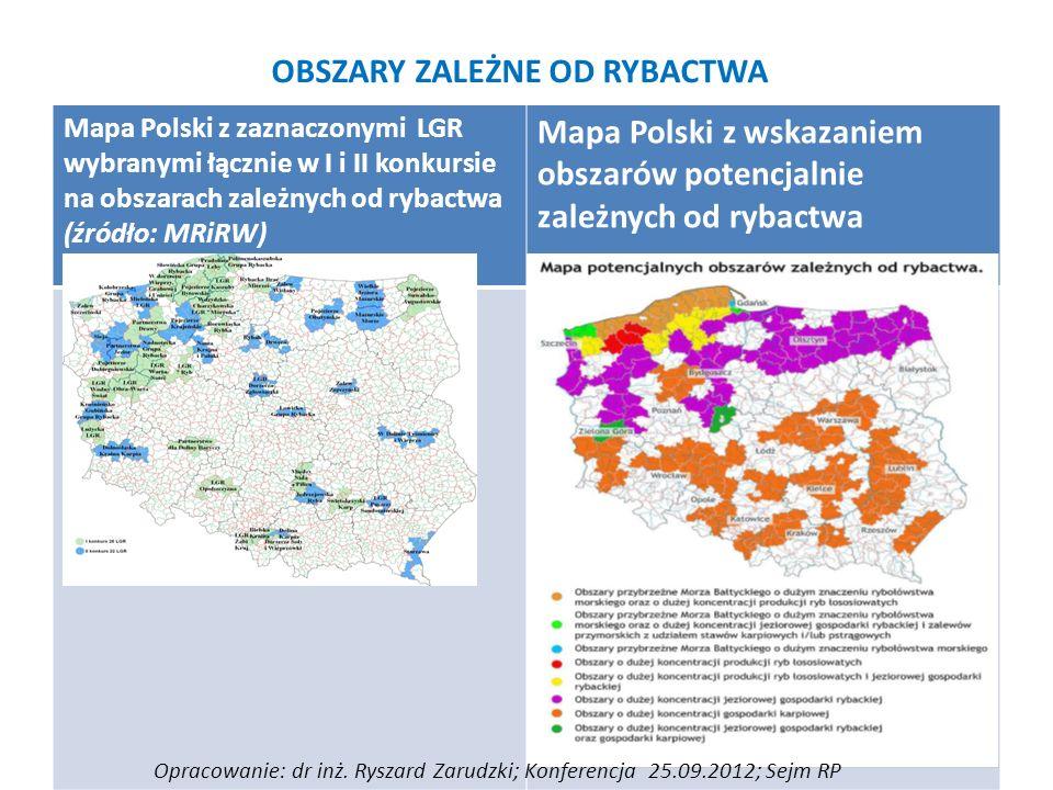 OBSZARY ZALEŻNE OD RYBACTWA Mapa Polski z zaznaczonymi LGR wybranymi łącznie w I i II konkursie na obszarach zależnych od rybactwa (źródło: MRiRW) Mapa Polski z wskazaniem obszarów potencjalnie zależnych od rybactwa Opracowanie: dr inż.