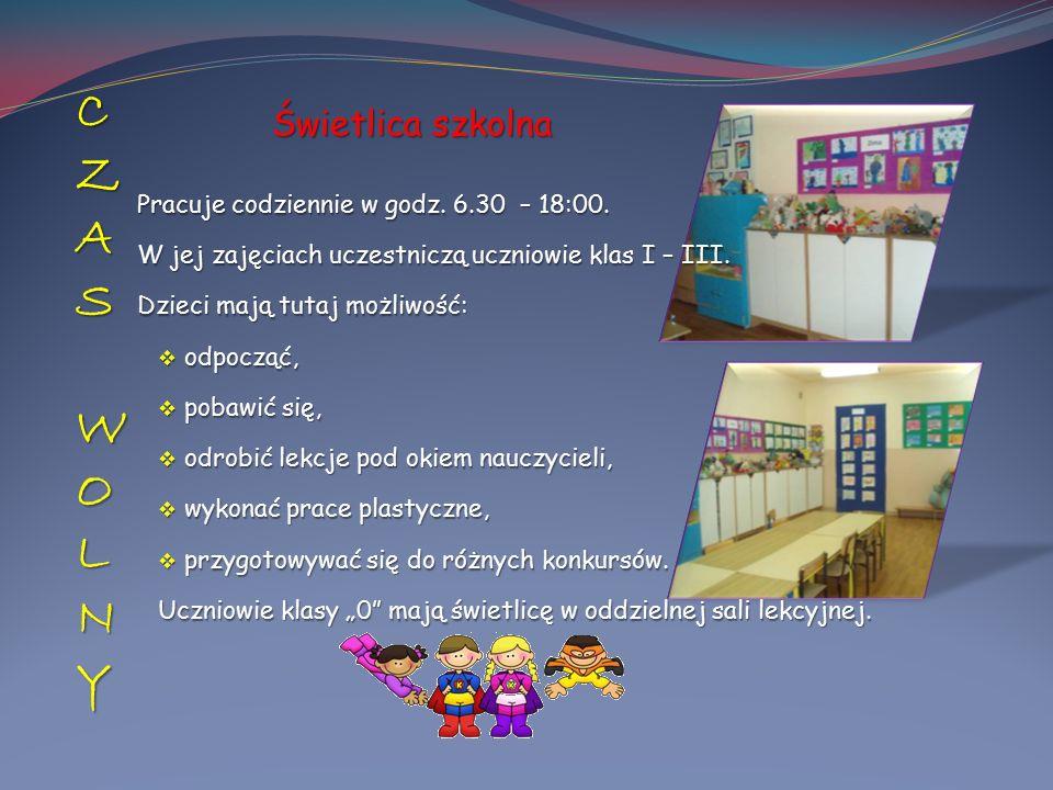 CZAS WOLNYCZAS WOLNYCZAS WOLNYCZAS WOLNY Świetlica szkolna Świetlica szkolna Pracuje codziennie w godz. 6.30 – 18:00. W jej zajęciach uczestniczą uczn