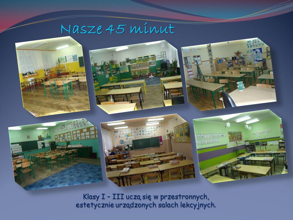 Nasze 45 minut Klasy I – III uczą się w przestronnych, estetycznie urządzonych salach lekcyjnych.