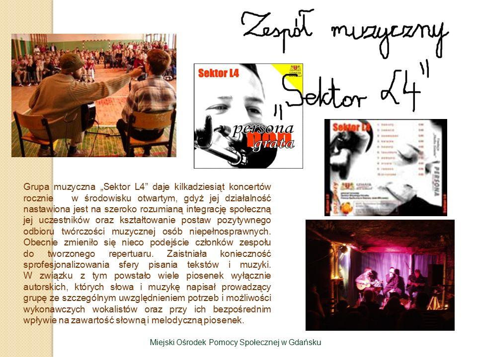 """Grupa muzyczna """"Sektor L4 daje kilkadziesiąt koncertów rocznie w środowisku otwartym, gdyż jej działalność nastawiona jest na szeroko rozumianą integrację społeczną jej uczestników oraz kształtowanie postaw pozytywnego odbioru twórczości muzycznej osób niepełnosprawnych."""