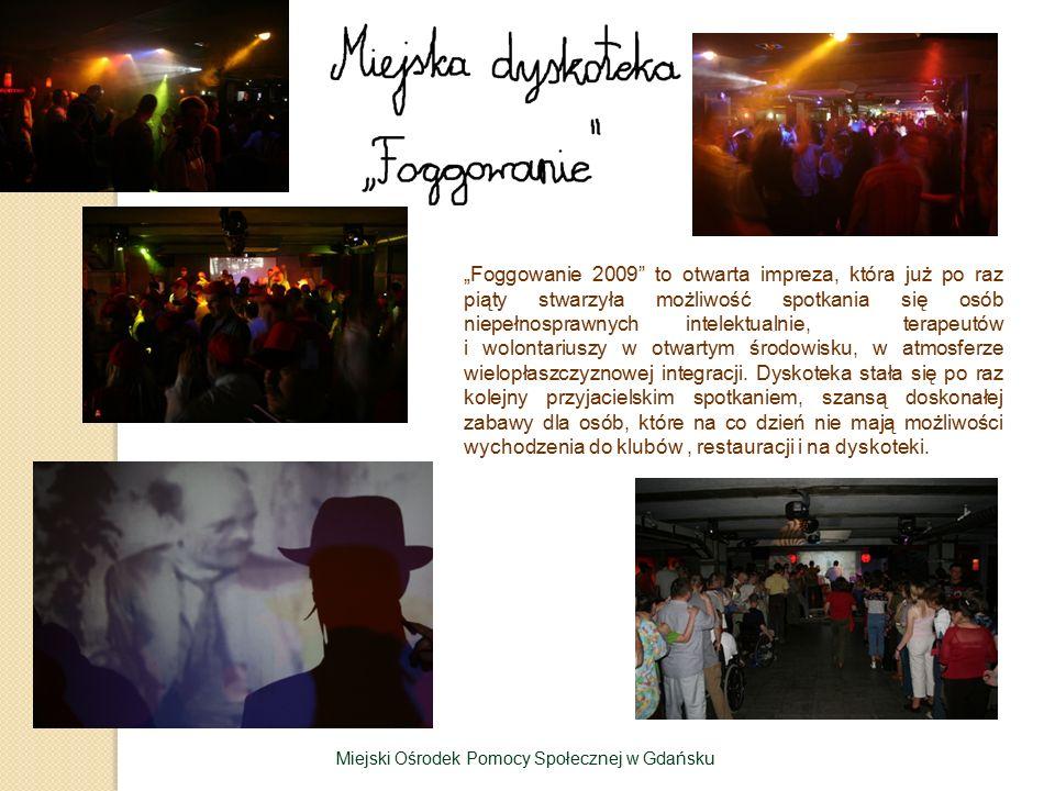 """""""Foggowanie 2009"""" to otwarta impreza, która już po raz piąty stwarzyła możliwość spotkania się osób niepełnosprawnych intelektualnie, terapeutów i wol"""