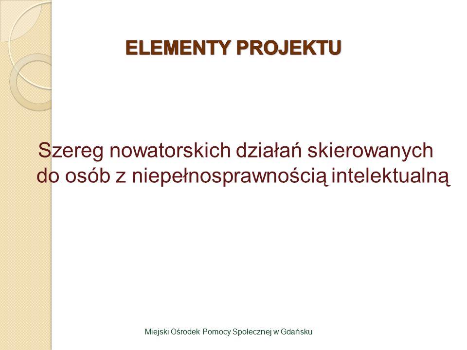 Szereg nowatorskich działań skierowanych do osób z niepełnosprawnością intelektualną Miejski Ośrodek Pomocy Społecznej w Gdańsku