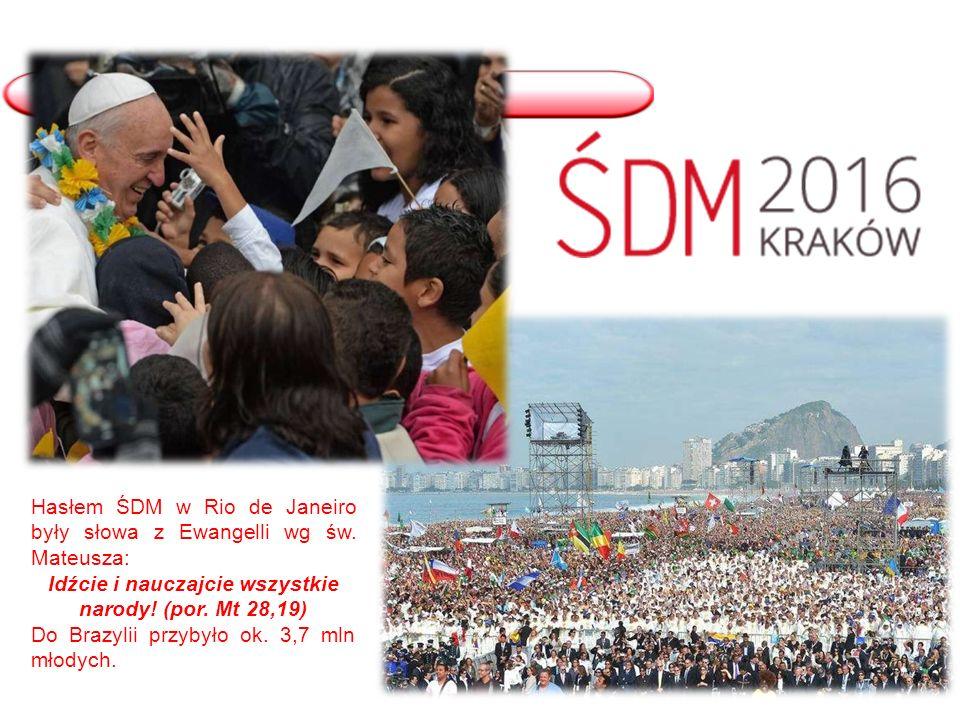 Hasłem ŚDM w Rio de Janeiro były słowa z Ewangelli wg św.