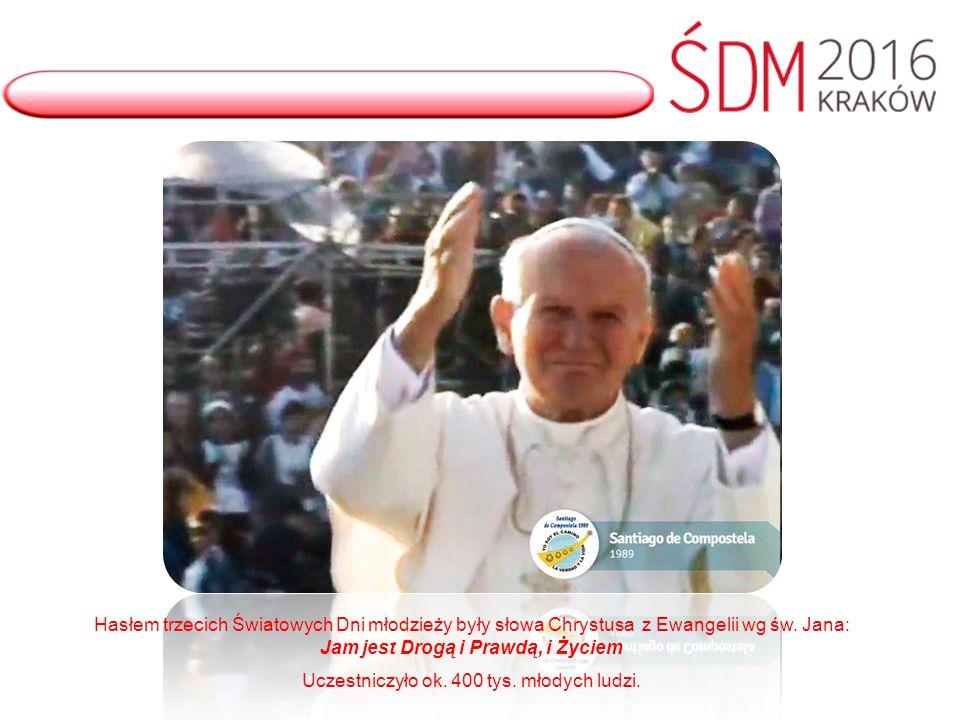 Hasłem trzecich Światowych Dni młodzieży były słowa Chrystusa z Ewangelii wg św.
