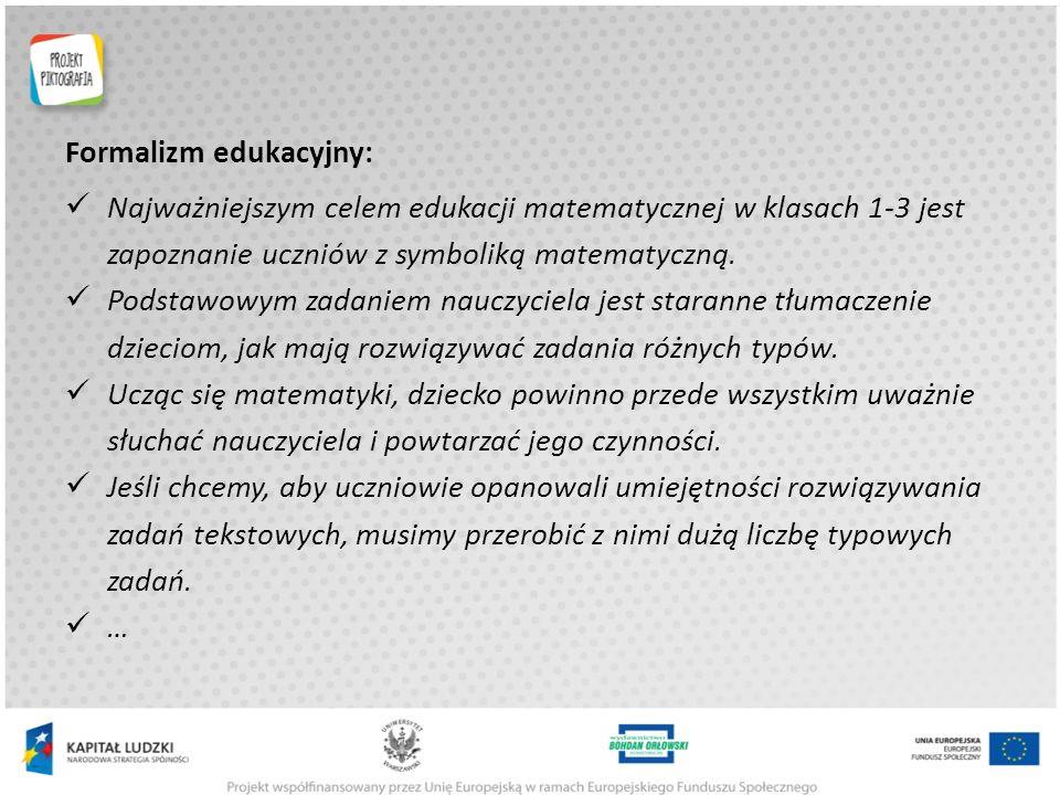 Formalizm edukacyjny: Najważniejszym celem edukacji matematycznej w klasach 1-3 jest zapoznanie uczniów z symboliką matematyczną.