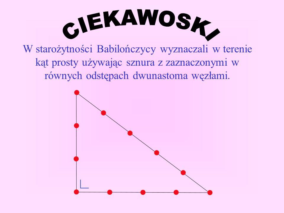 W starożytności Babilończycy wyznaczali w terenie kąt prosty używając sznura z zaznaczonymi w równych odstępach dwunastoma węzłami.