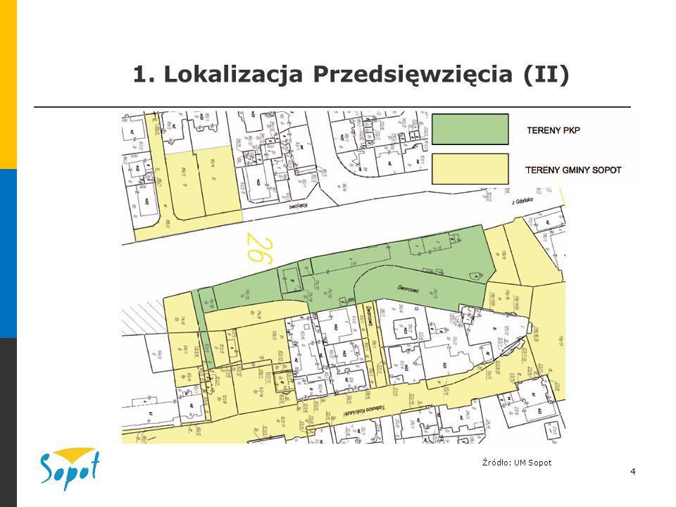 4 1. Lokalizacja Przedsięwzięcia (II) Źródło: UM Sopot