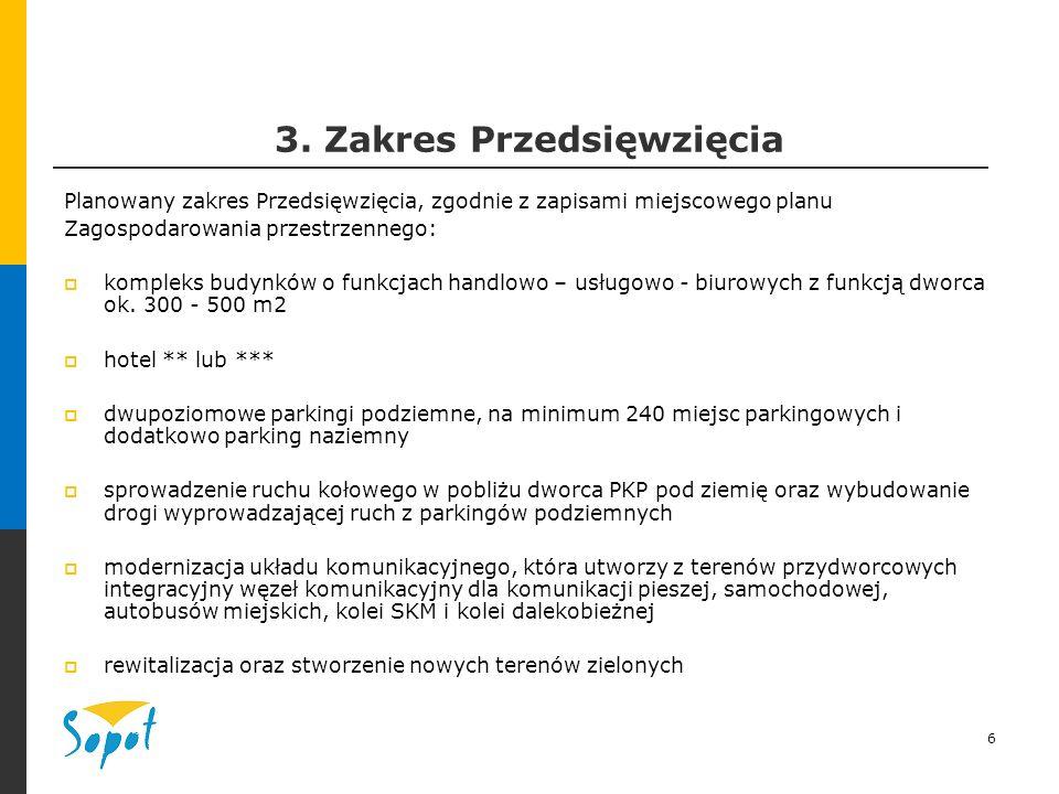 6 3. Zakres Przedsięwzięcia Planowany zakres Przedsięwzięcia, zgodnie z zapisami miejscowego planu Zagospodarowania przestrzennego:  kompleks budynkó