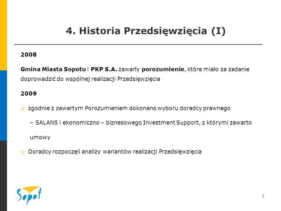 7 4. Historia Przedsięwzięcia (I) 2008 Gmina Miasta Sopotu i PKP S.A.