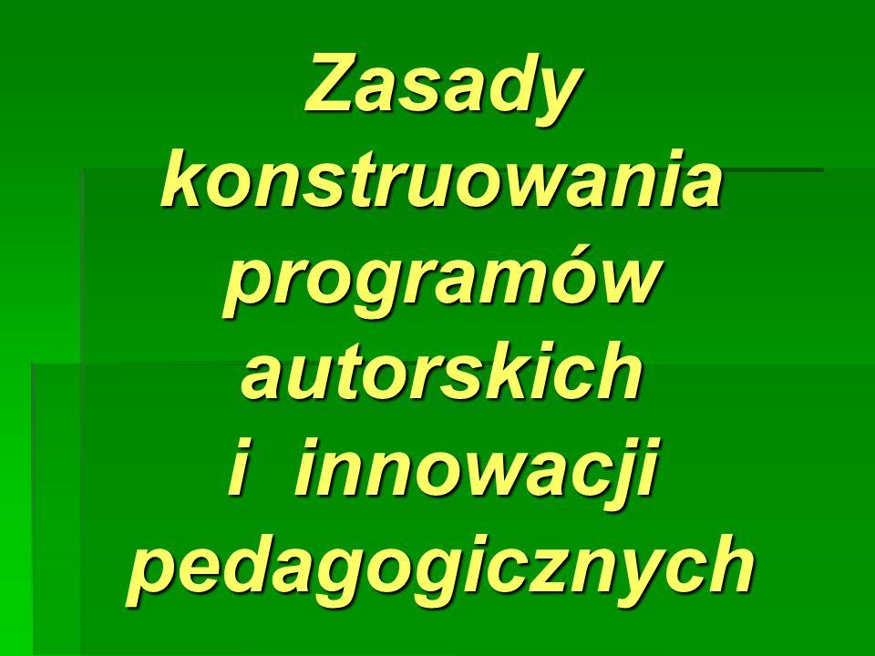 Zasady konstruowania programów autorskich i innowacji pedagogicznych