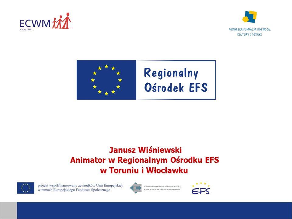 Janusz Wiśniewski Animator w Regionalnym Ośrodku EFS w Toruniu i Włocławku
