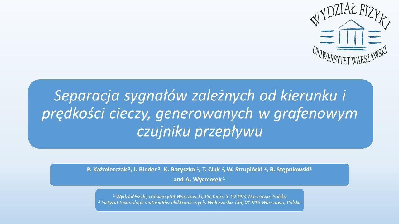 P. Kaźmierczak 1, J. Binder 1, K. Boryczko 1, T.