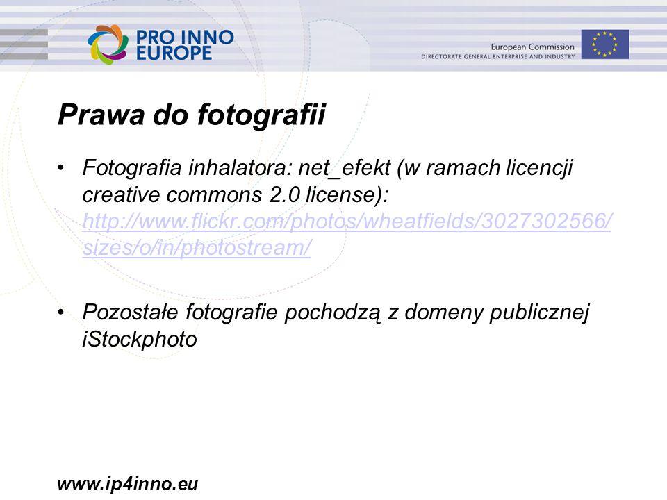 www.ip4inno.eu Prawa do fotografii Fotografia inhalatora: net_efekt (w ramach licencji creative commons 2.0 license): http://www.flickr.com/photos/wheatfields/3027302566/ sizes/o/in/photostream/ http://www.flickr.com/photos/wheatfields/3027302566/ sizes/o/in/photostream/ Pozostałe fotografie pochodzą z domeny publicznej iStockphoto