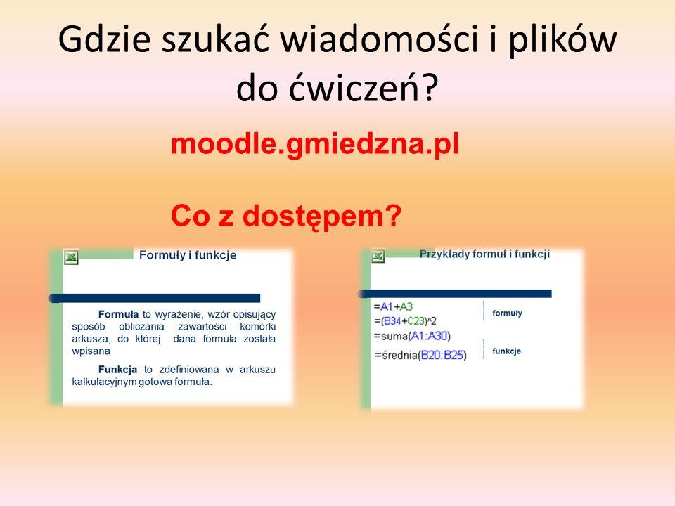 Gdzie szukać wiadomości i plików do ćwiczeń? moodle.gmiedzna.pl Co z dostępem?