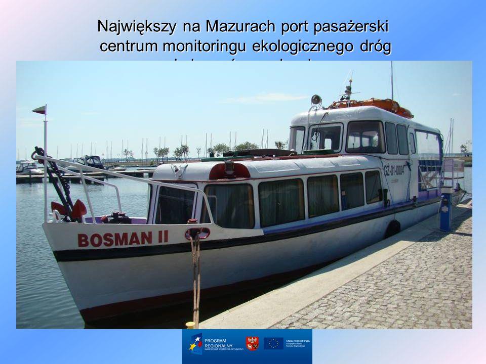 Największy na Mazurach port pasażerski centrum monitoringu ekologicznego dróg i akwenów wodnych