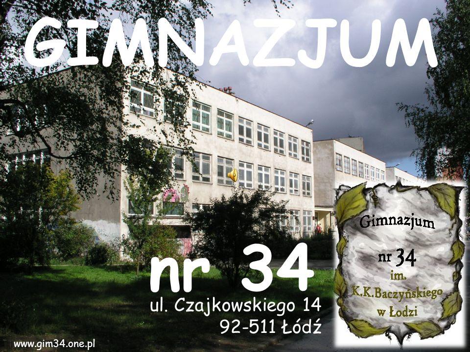 GIMNAZJUM nr 34 ul. Czajkowskiego 14 92-511 Łódź www.gim34.one.pl