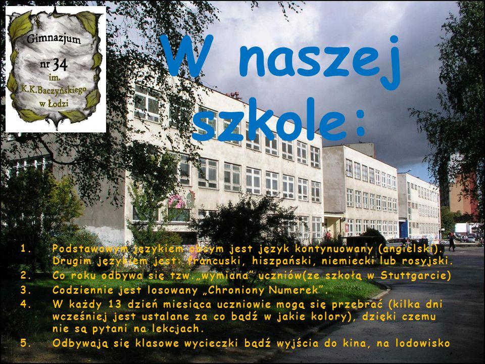 W naszej szkole: 1.Podstawowym językiem obcym jest język kontynuowany (angielski).