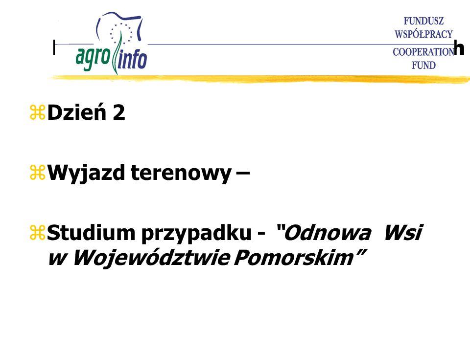 Program warsztatów szkoleniowych zDzień 2 zWyjazd terenowy – zStudium przypadku - Odnowa Wsi w Województwie Pomorskim