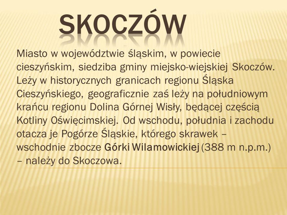 Miasto w województwie śląskim, w powiecie cieszyńskim, siedziba gminy miejsko-wiejskiej Skoczów.