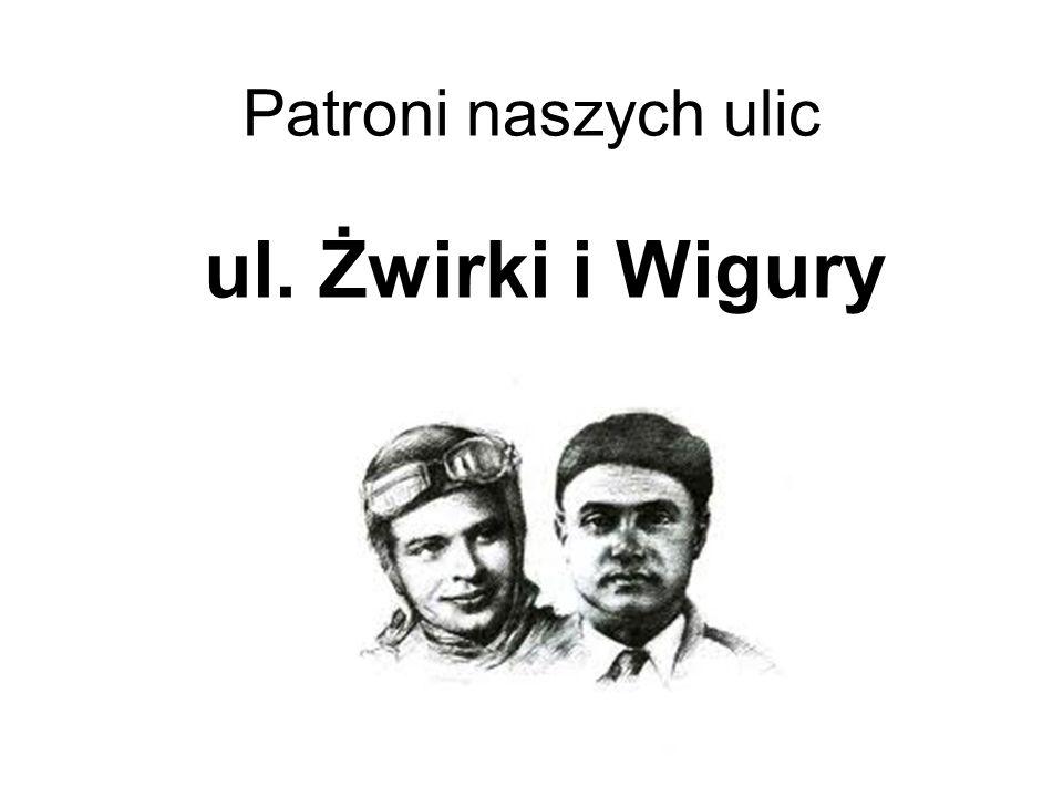 Patroni naszych ulic ul. Żwirki i Wigury