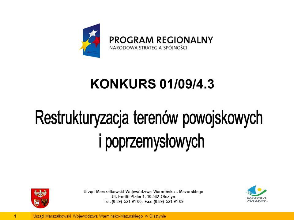 KONKURS 01/09/4.3 Urząd Marszałkowski Województwa Warmińsko - Mazurskiego Ul. Emilii Plater 1, 10-562 Olsztyn Tel. (0-89) 521-91-00, Fax. (0-89) 521-9