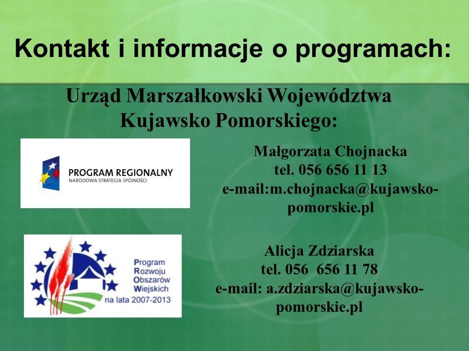 Kontakt i informacje o programach: Alicja Zdziarska tel.