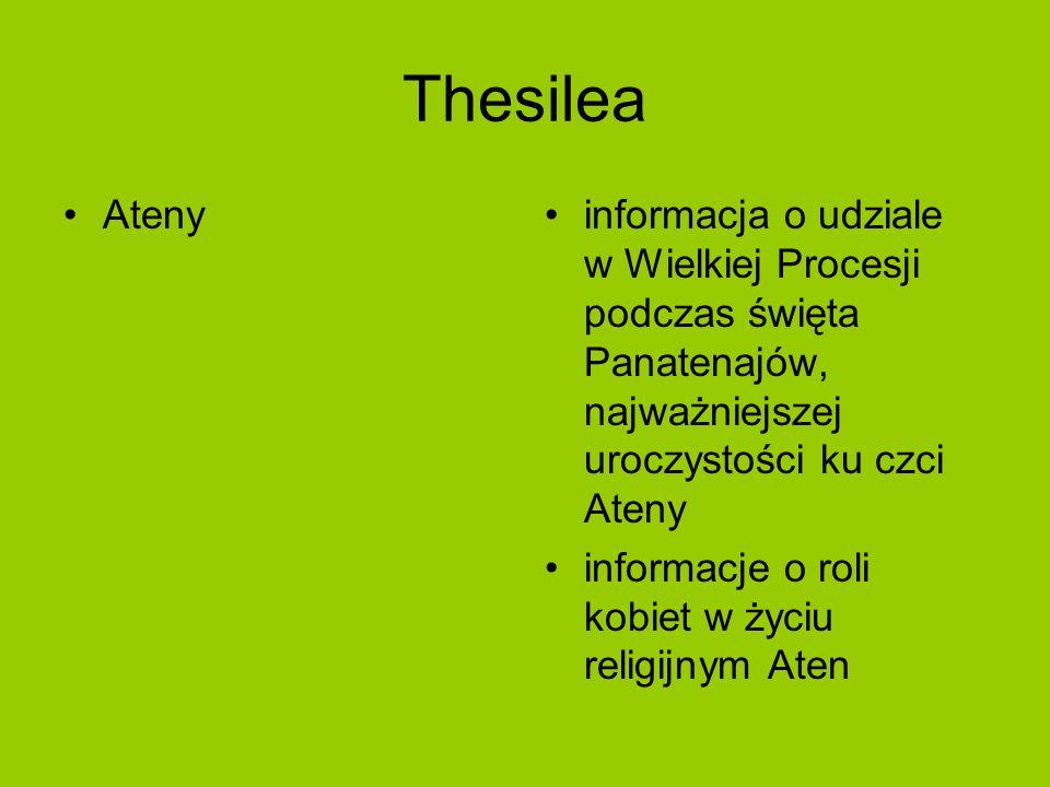 Thesilea Atenyinformacja o udziale w Wielkiej Procesji podczas święta Panatenajów, najważniejszej uroczystości ku czci Ateny informacje o roli kobiet w życiu religijnym Aten