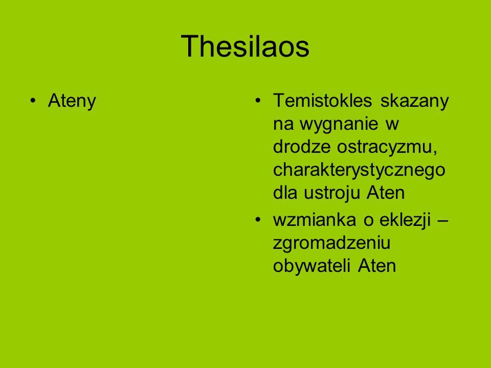 Thesilaos AtenyTemistokles skazany na wygnanie w drodze ostracyzmu, charakterystycznego dla ustroju Aten wzmianka o eklezji – zgromadzeniu obywateli Aten