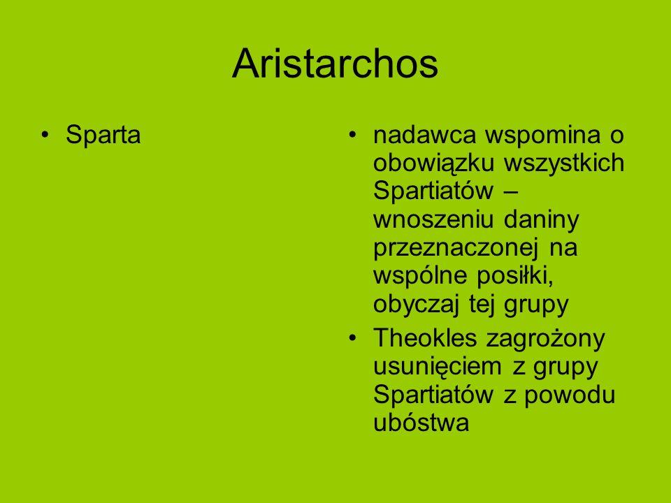 Aristarchos Spartanadawca wspomina o obowiązku wszystkich Spartiatów – wnoszeniu daniny przeznaczonej na wspólne posiłki, obyczaj tej grupy Theokles zagrożony usunięciem z grupy Spartiatów z powodu ubóstwa